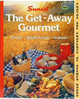 Image for Sunset The Get-Away Gourmet (Picnics * Tailgate Parties * Cookouts)
