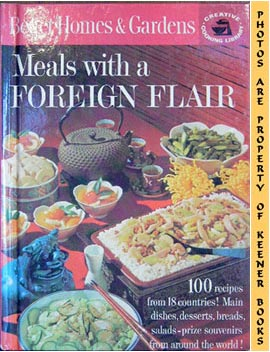 Image for Better Homes And Gardens Meals With A Foreign Flair: Creative Cooking Library Series