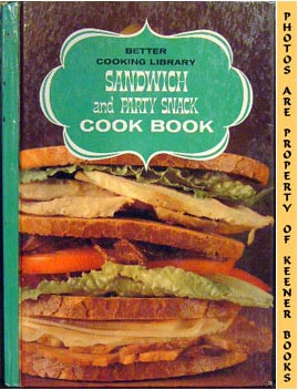 Image for Better Cooking Library - Sandwich And Party Snack Cook Book