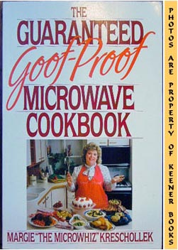 Image for The Guaranteed Goof-Proof Microwave Cookbook