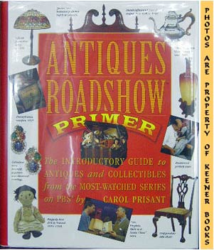 Image for Antiques Roadshow Primer (The Introductory Guide To Antiques And Collectibles From The Most - Watched Series On PBS)