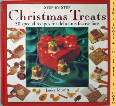 Image for Step-By-Step Christmas Treats (50 Special Recipes For Delicious Festive Fare)