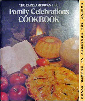 Image for The Early American Life Family Celebrations Cookbook