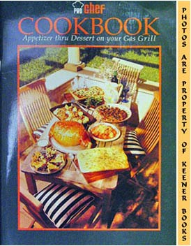 Image for Pro Chef Cookbook (Appetizer Thru Dessert On Your Gas Grill)
