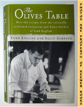 Image for The Olives Table (Over 160 Recipes From The Critically Acclaimed Restaurant And Home Kitchen Of Todd English)
