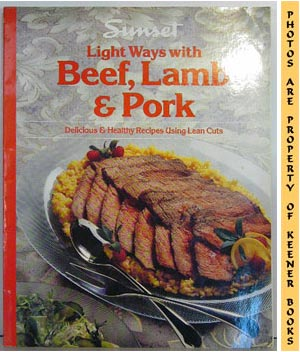 Image for Sunset Light Ways With Beef, Lamb & Pork (Delicious & Healthy Recipes Using Lean Cuts)