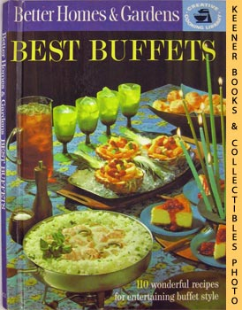 Image for Better Homes And Gardens Best Buffets : 110 Wonderful Recipes For Entertaining Buffet Style: Creative Cooking Library Series
