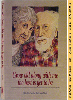 Image for Grow Old Along With Me The Best Is Yet To Be: The Best Is Yet To Be