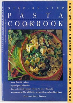 Image for Step-By-Step - The Pasta Cookbook