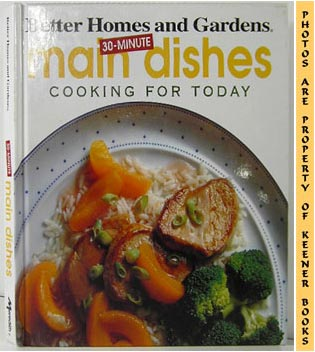 Image for Better Homes And Gardens 30-Minute Main Dishes: Cooking For Today
