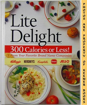 Image for Lite Delight (300 Calories Or Less! From Your Favorite Brand Name Companies)