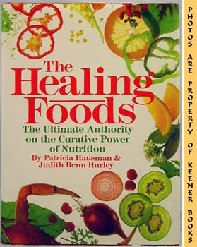 Image for The Healing Foods (The Ultimate Authority On The Curative Power Of Nutrition)