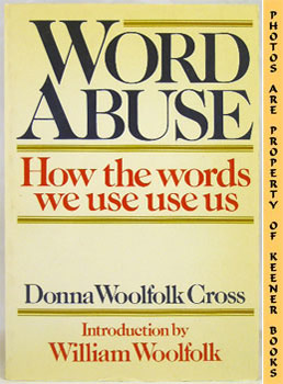 Image for Word Abuse (How The Words We Use Use Us)