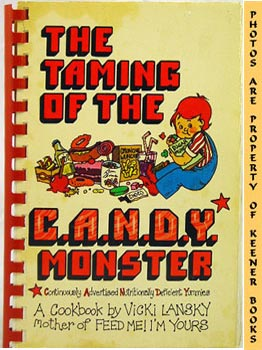Image for The Taming Of The C. A. N. D. Y. - Continuously Advertised, Nutritionally Deficient Yummies! - Monster