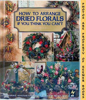 Image for How To Arrange Dried Florals If You Think You Can't: Christmas Remembered Series