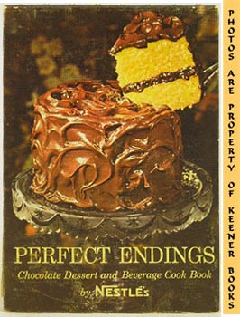 Image for Perfect Endings (Chocolate Dessert And Beverage Cook Book)
