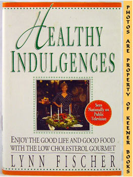 Image for Healthy Indulgences (Enjoy The Good Life And Good Food With The Low - Cholesterol Gourmet)