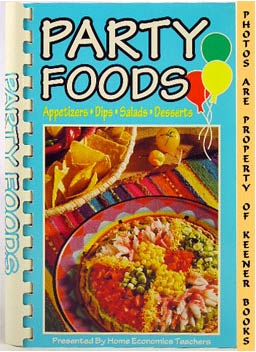 Image for Party Foods (Appetizers * Dips * Salads * Desserts)