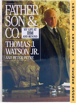 Image for Father, Son & Co. (My Life At IBM And Beyond)