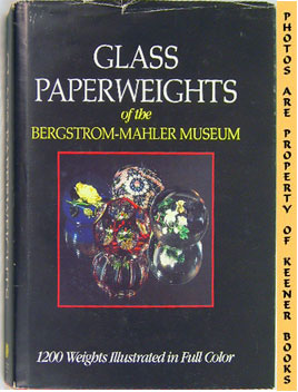 Image for Glass Paperweights Of The Bergstrom - Mahler Museum