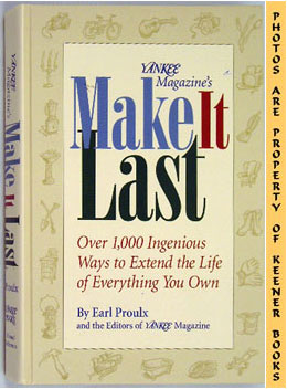 Image for Yankee Magazine's Make It Last (Over 1,000 Ingenious Ways To Extend The Life Of Everything You Own)
