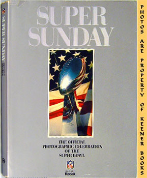 Image for Super Sunday (The Official Photographic Celebration Of The Super Bowl)