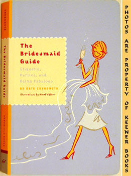 Image for The Bridesmaid Guide (Etiquette, Parties, And Being Fabulous)