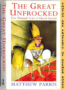 Image for The Great Unfrocked (Two Thousand Years Of Church Scandal)