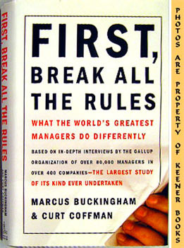 Image for First, Break All The Rules (What The World's Greatest Managers Do Differently)