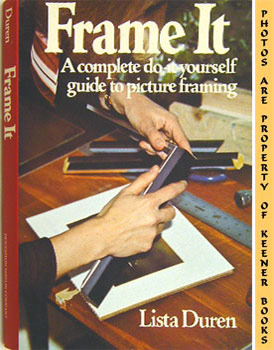 Image for Frame It (A Complete Do - It - Yourself Guide To Picture Framing)