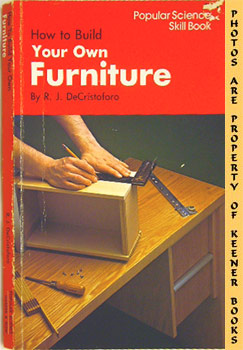 Image for How To Build Your Own Furniture (Popular Science Skill Book)