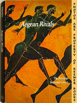 Image for Aegean Rivals The Persians Imperial Greece (Empires Their Rise And Fall)