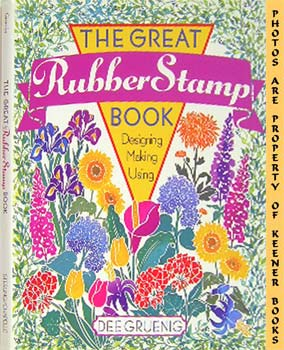 Image for The Great Rubber Stamp Book (Designing * Making * Using)