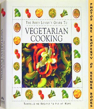 Image for The Food Lover's Guide To Vegetarian Cooking