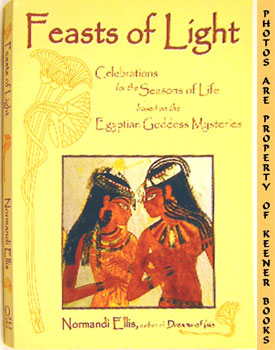 Image for Feasts Of Light (Celebrations For The Seasons Of Life Based On The Egyptian Goddess Mysteries)