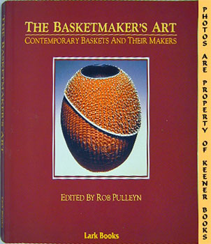 Image for The Basketmaker's Art (Contemporary Baskets And Their Makers)