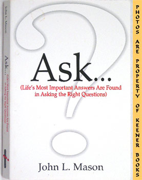 Image for ASK (Life's Most Important Answers Are Found In Asking The Right Questions)
