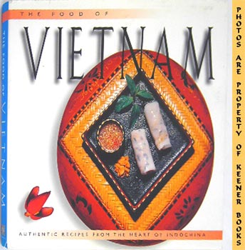 Image for The Food Of Vietnam (Authentic Recipes From The Heart Of Indochina)
