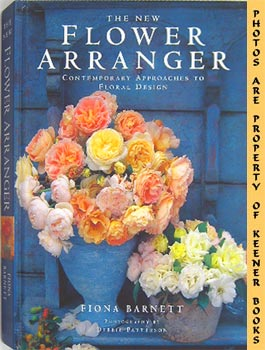 Image for The New Flower Arranger (Contemporary Approaches To Floral Design)