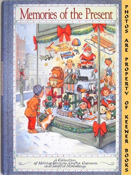 Image for Memories Of The Present (A Collection Of Holiday Recipes, Crafts, Customs, And Helpful Miscellany)