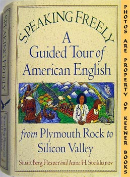 Image for Speaking Freely (A Guided Tour Of American English From Plymouth Rock To Silicon Valley)