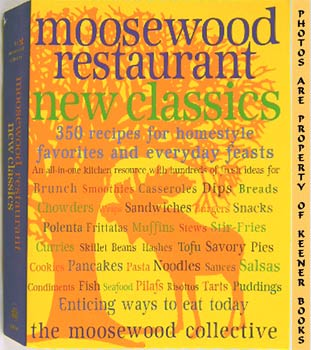 Image for Moosewood Restaurant New Classics : 350 Recipes For Homestyle Favorites And Everyday Feasts