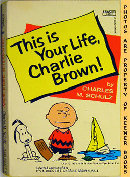 Image for This Is Your Life, Charlie Brown! (Selected Cartoons From It's A Dog Life, Charlie Brown, Volume 1)