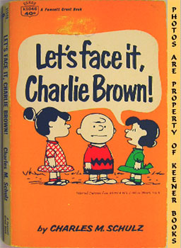 Image for Let's Face It, Charlie Brown! (Selected Cartoons From Go Fly A Kite, Charlie Brown, Volume II)