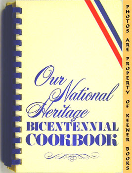 Image for Our National Heritage Bicentennial Cookbook