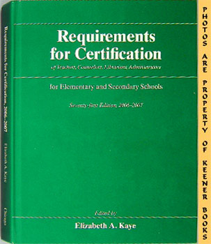 Image for Requirements For Certification Of Teachers, Counselors, Librarians, Administrators For Elementary And Secondary Schools: 2006-2007 (71st Edition)