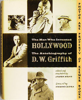 Image for The Man Who Invented Hollywood (The Autobiography Of D. W. Griffith)