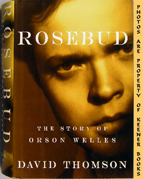 Image for Rosebud: The Story Of Orson Welles