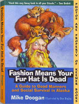 Image for Fashion Means Your Fur Hat Is Dead (A Guide To Good Manners And Social Survival In Alaska)