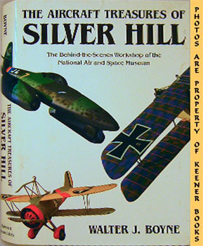 Image for The Aircraft Treasures Of Silver Hill (The Behind - The - Scenes Workshop Of The National Air And Space Museum)